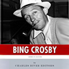 The Life of Bing Crosby, narrated by Steve Marvel