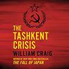 The Tashkent Crisis, narrated by Steve Marvel