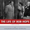 The Life of Bob Hope